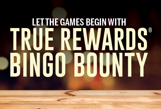 TRUE REWARDS BINGO BOUNTY